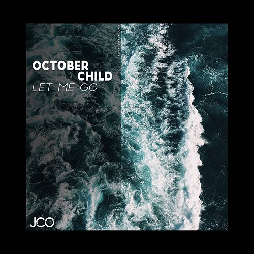Let Me Go by October Child