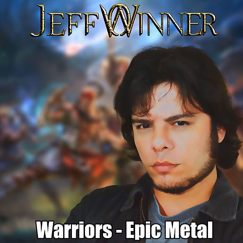 Warriors: Epic Metal von Jeff Winner