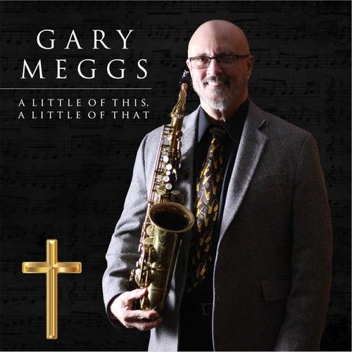 A Little of This, A Little of That de Gary Meggs