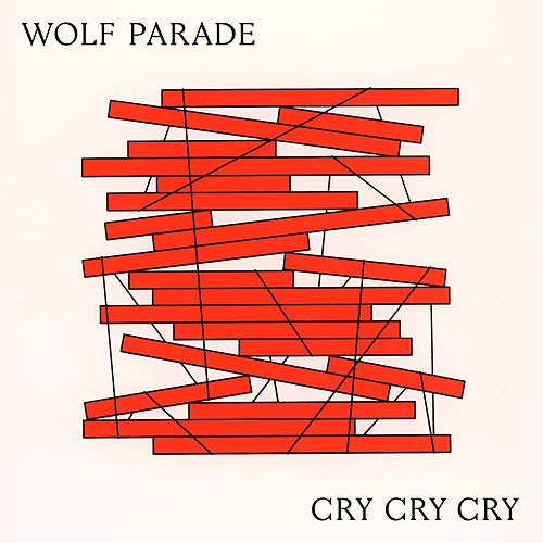 Cry Cry Cry by Wolf Parade