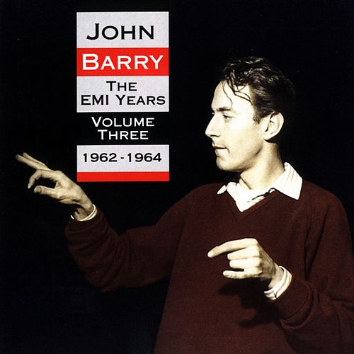 The EMI Years - Volume 3 (1962-1964) by John Barry