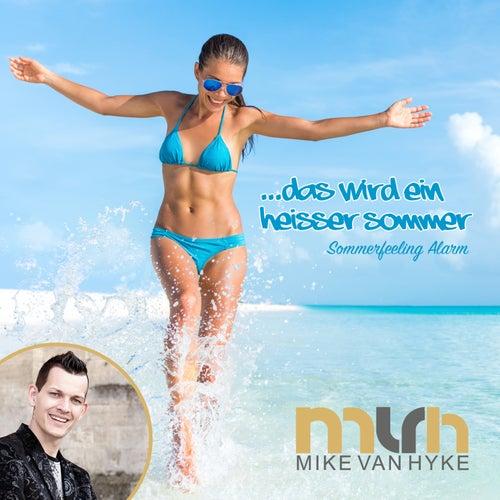 Das wird ein heißer Sommer (Sommerfeeling Alarm) von Mike van Hyke
