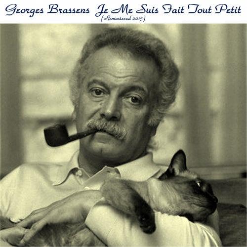 Je me suis fait tout petit (Remastered 2015) de Georges Brassens