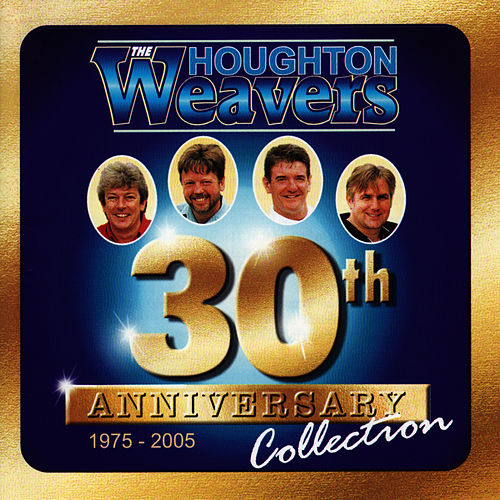 30th Anniversary Collection - 1975-2005 by The Houghton Weavers