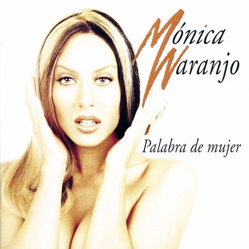 Palabra De Mujer von Monica Naranjo