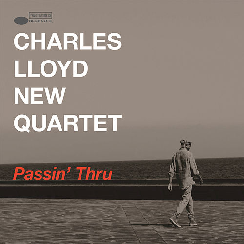 Passin' Thru (Live) by Charles Lloyd New Quartet