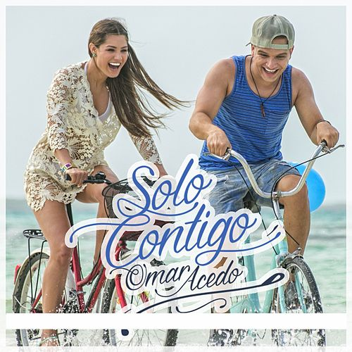 Solo Contigo by Omar Acedo