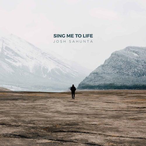 Sing Me to Life de Josh Sahunta