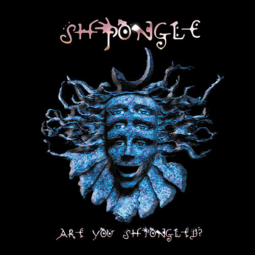 Are You Shpongled? (2017 Remaster) von Shpongle