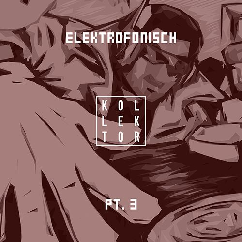 Elektrofonisch, Pt. 3 by Various Artists