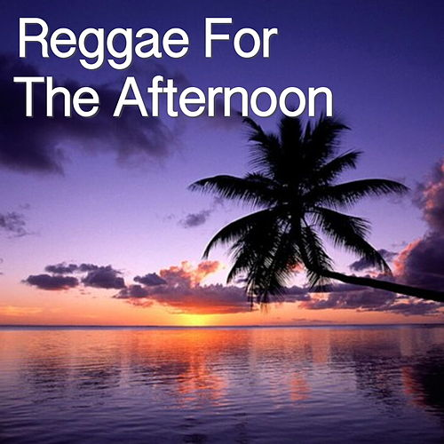 Reggae For The Afternoon de Various Artists
