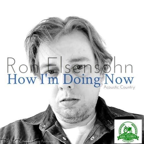 How I'm Doing Now (Extended Edition) de Ron Elsensohn