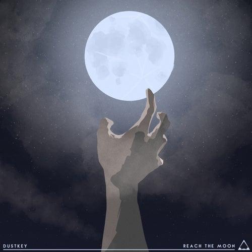 Reach The Moon by Dustkey