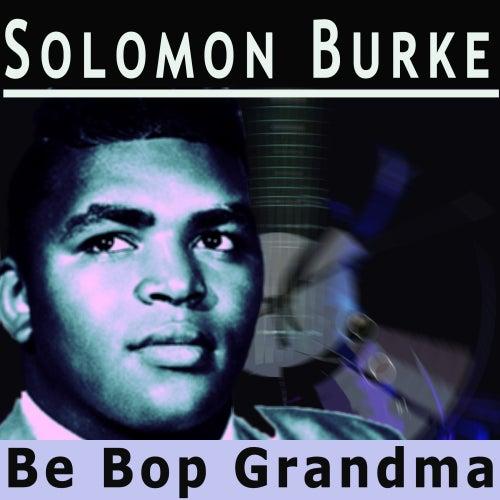 Be Bop Grandma by Solomon Burke