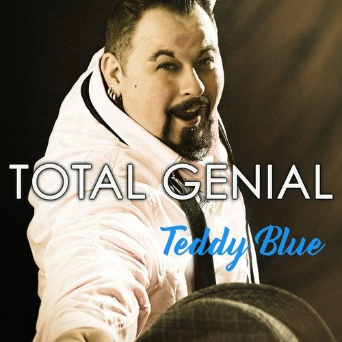Total genial von Teddy Blue