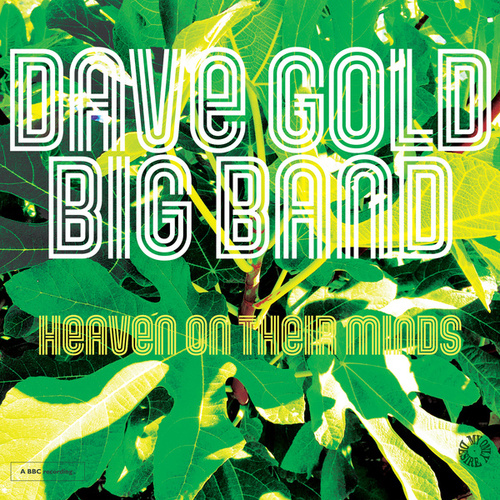 Heaven on Their Minds de Dave Gold Big Band