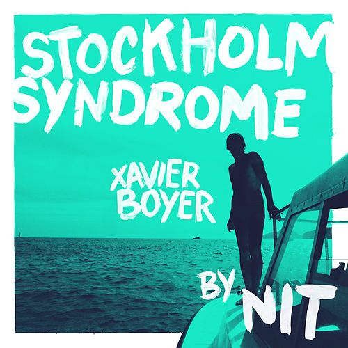 Stockholm Syndrome (Nit Remix) by Xavier Boyer