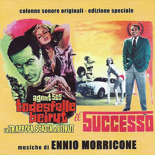 Agent 505 Todesfalle Beirut – La trappola scatta a Beirut / Il successo (Original Motion Picture Soundtrack) (Remastered) by Ennio Morricone