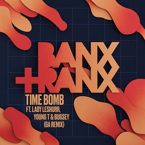 Time Bomb (feat. Lady Leshurr, Young T & Bugsey) (GA Remix) von Banx & Ranx