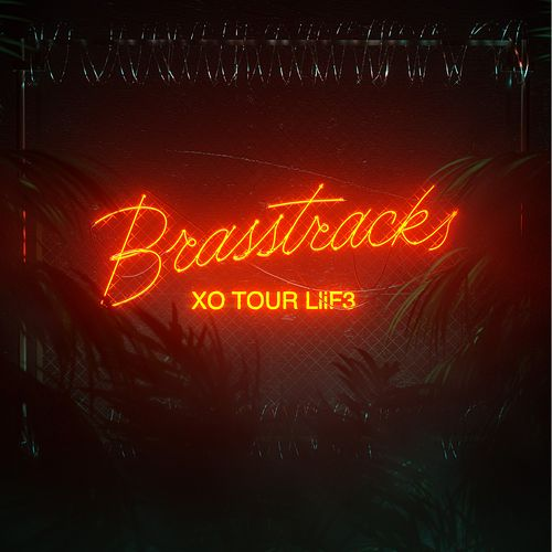 XO Tour Llif3 von Brasstracks