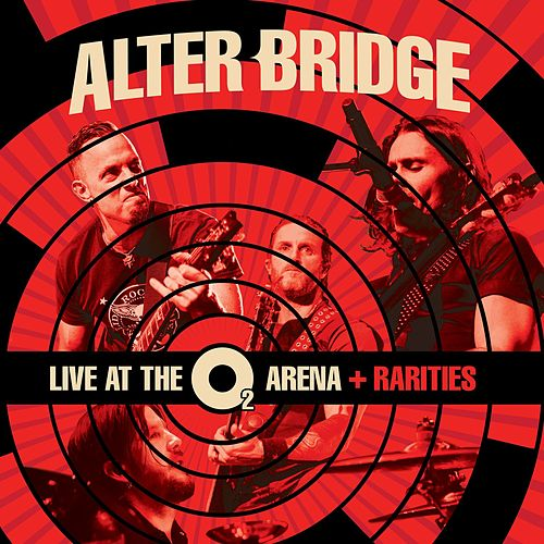 Live at the O2 Arena + Rarities de Alter Bridge