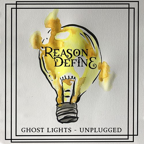 Ghost Lights (Unplugged) by Reason Define