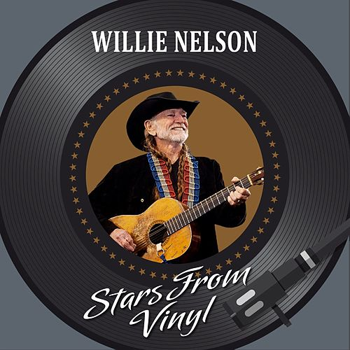 Stars from Vinyl de Willie Nelson