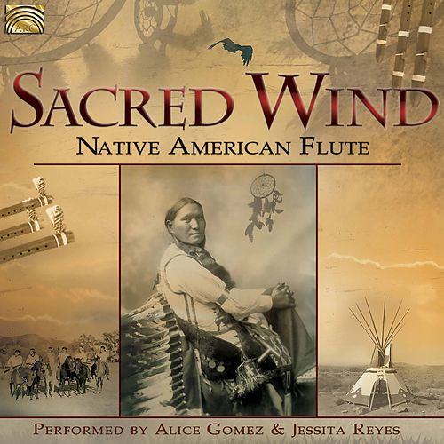 Sacred Wind: Native American Flute von Jessita Reyes