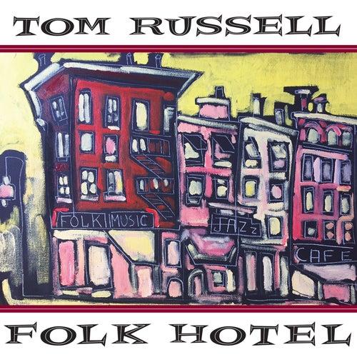 Folk Hotel by Tom Russell