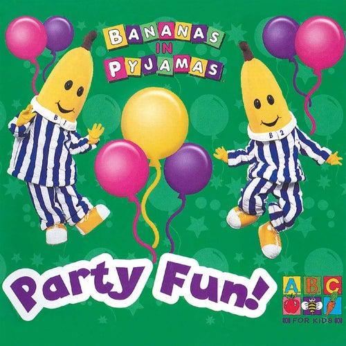 Party Fun! by Bananas In Pyjamas