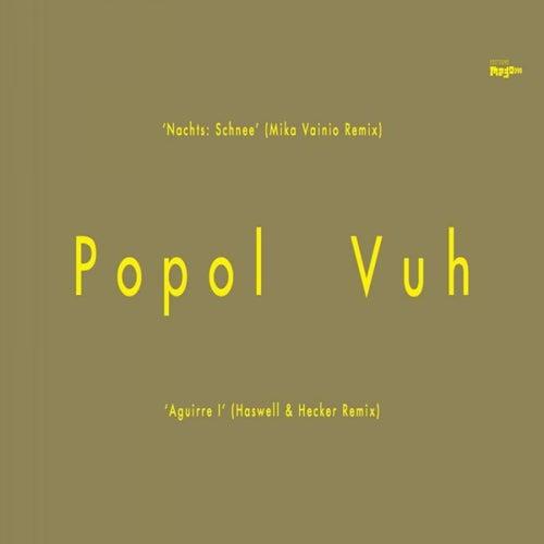 Nachts: Schnee / Aguirre I (Remixes) by Popol Vuh
