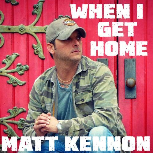 When I Get Home by Matt Kennon