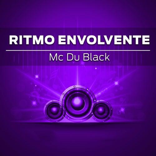 Ritmo Envolvente by MC Du Black