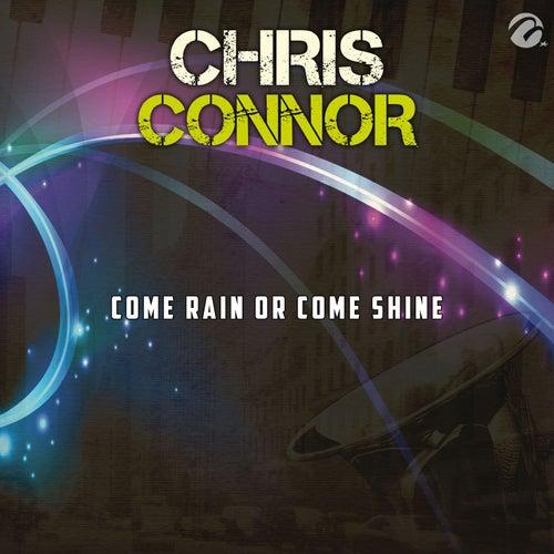 Come Rain Or Come Shine - Single by Chris Connor