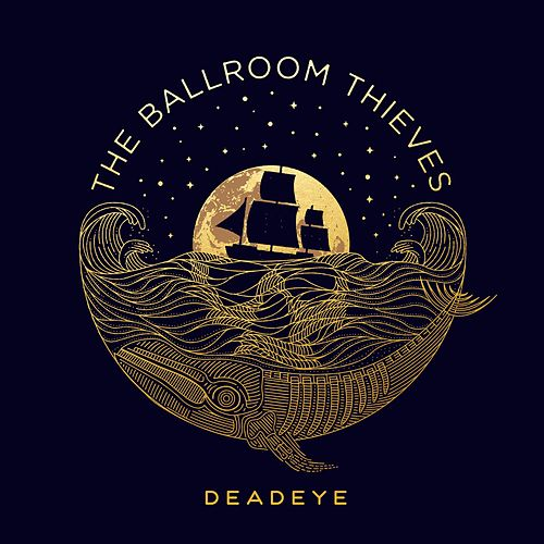 Deadeye by The Ballroom Thieves