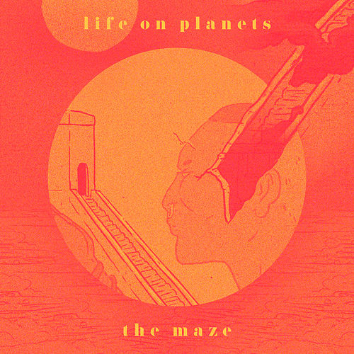 The Maze von Life on Planets