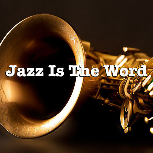 Jazz Is The Word! de Various Artists