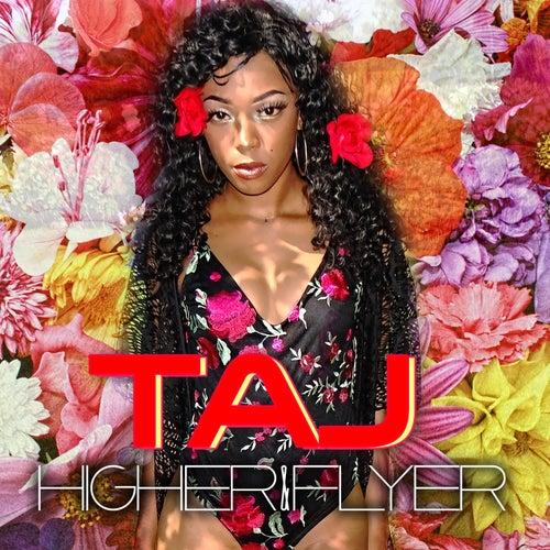 Higher & Flyer by Taj