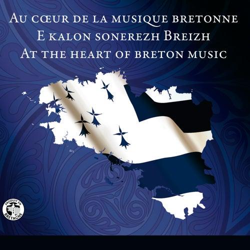 Au cœur de la musique bretonne de Various Artists