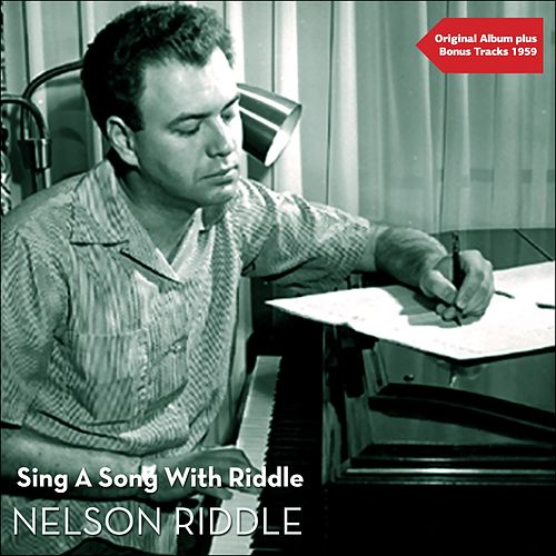 Sing A Song With Riddle (Original Album with Bonus Tracks - 1959) by Nelson Riddle & His Orchestra