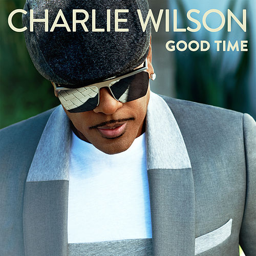 Good Time von Charlie Wilson