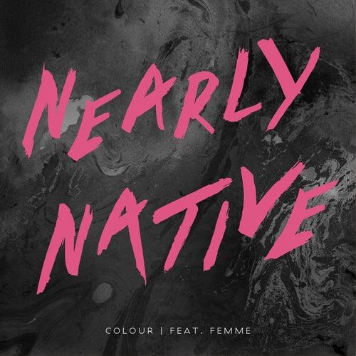 Colour de Nearly Native