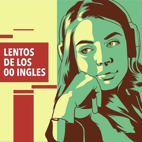 Lentos de los 00 ingles de Various Artists