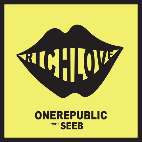 Rich Love by OneRepublic and Seeb