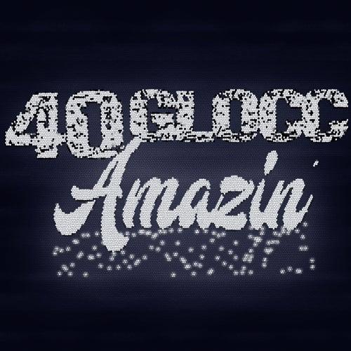 Amazin' von 40 Glocc
