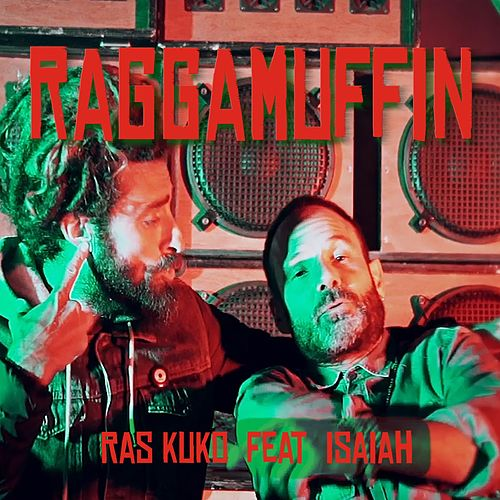 Raggamuffin (feat. Isaiah) by Ras Kuko