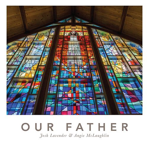 Our Father by Josh Lavender