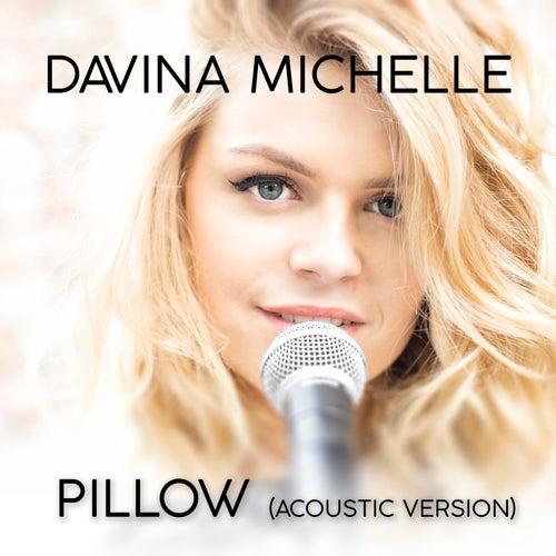 Pillow (Acoustic Version) van Davina Michelle
