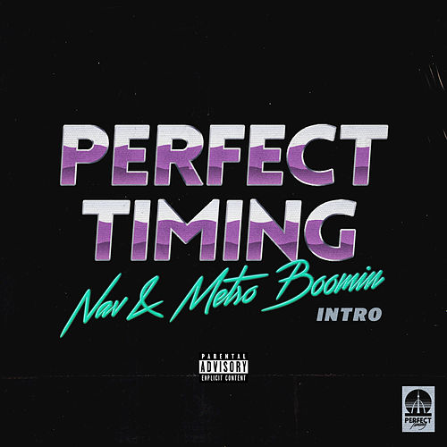 Perfect Timing (Intro) by NAV & Metro Boomin