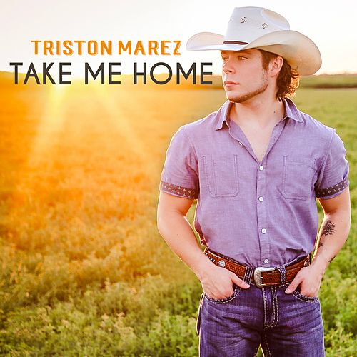 Take Me Home by Triston Marez